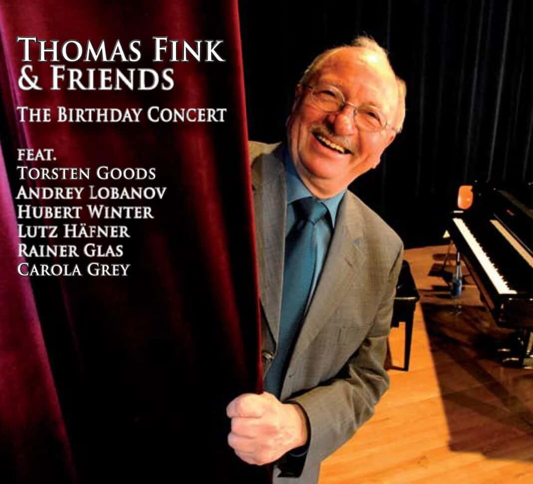 Thomas Fink & Friends - The Birthday Concert